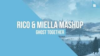 Ghost Together (Rico & Miella Mashup)