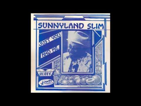 SUNNYLAND SLIM (Vance, Mississippi, U.S.A) - Speak Once And Think Twice