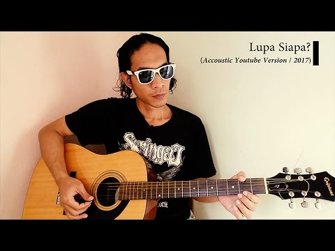 Download #MusiCoustic 05 - Lupa Siapa (Accoustic Youtube Version / 2017)