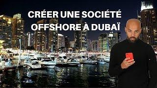🤙 COMMENT OUVRIR UN COMPTE OFFSHORE DUBAI