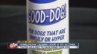 Dog 'calming' medicine contains 13% alcohol