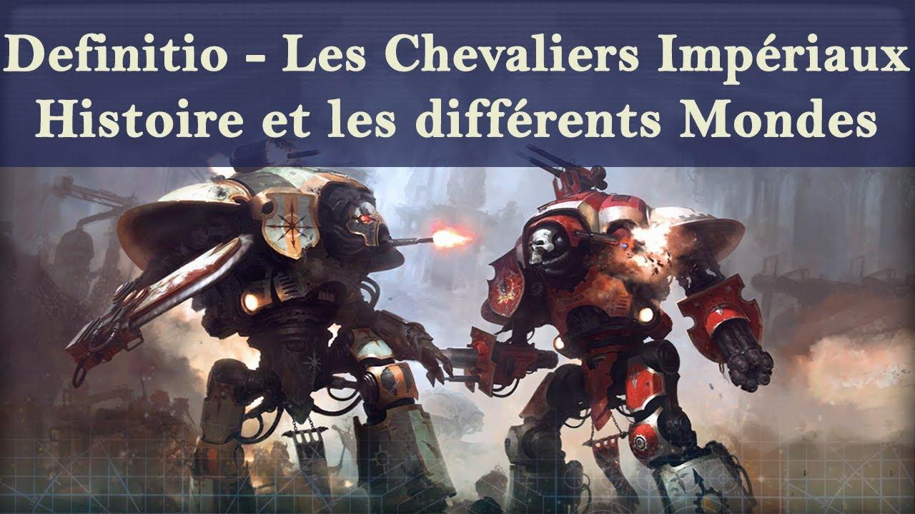 Lore Warhammer 40K - Definitio - Les Chevaliers Impériaux - Histoire et les différents Mondes