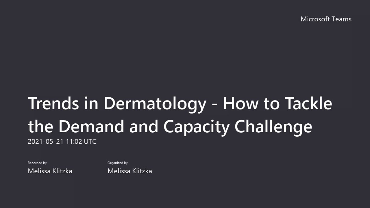 Trends in Dermatology - How to Tackle the Demand and Capacity Challenge
