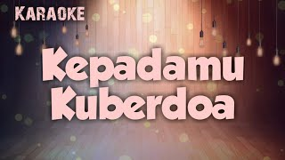 KEPADAMU KU BERDOA KARAOKE - Karaoke Rohani Kristen