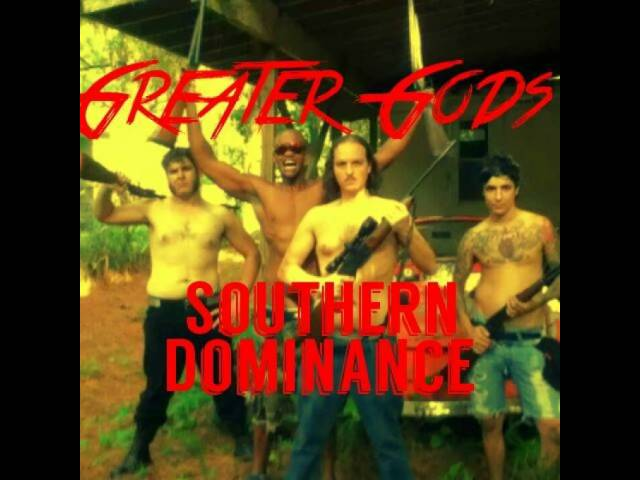 Greater Gods - Southern Dominance (Demo Ver)