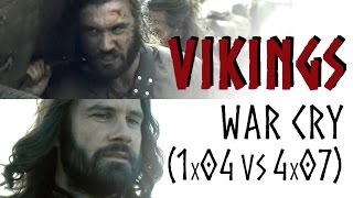 Vikings    War Cry (1x04 vs 4x07)