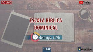 ESCOLA BÍBLICA DOMINICAL - 22/11/2020