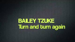 Bailey Tzuke - Turn and turn again