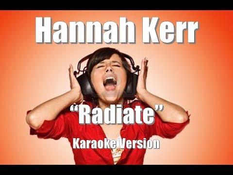 "Hannah Kerr ""Radiate"" Karaoke Version"