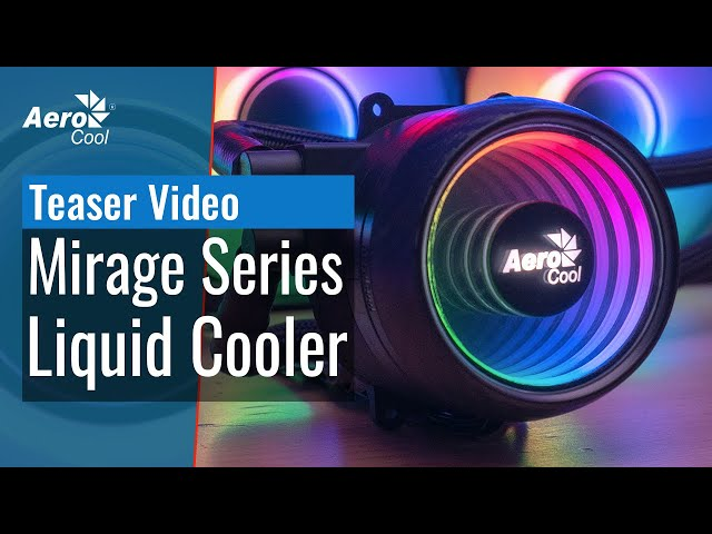 Mirage Liquid Cooler Series - Teaser Video