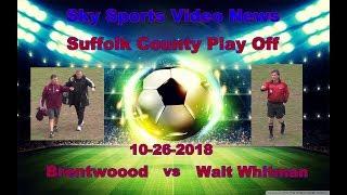 2018. FULL GAME- Section XI - Brentwood vs Whitman Boys Soccer
