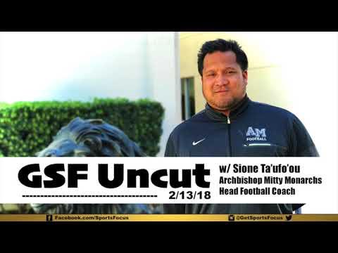 GSF Uncut | Sione Ta'ufo'ou - Mitty Monarchs Head Football Coach