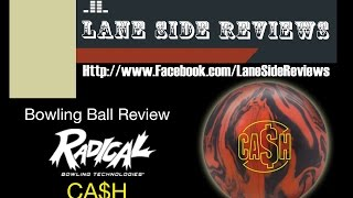 Radical CASH Bowling Ball Review by Lane Side Reviews