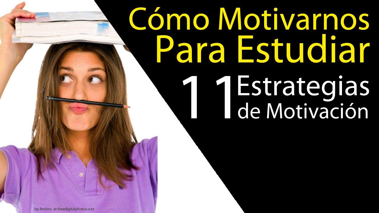 Cómo Motivarse Para Estudiar 11 Estrategias De Motivación En El Estudio Material Descargable