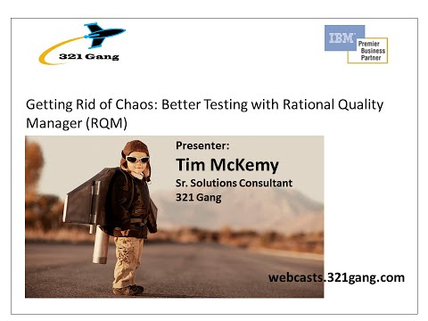 Getting Rid of Chaos: Better Testing with Rational Quality Manager (RQM)