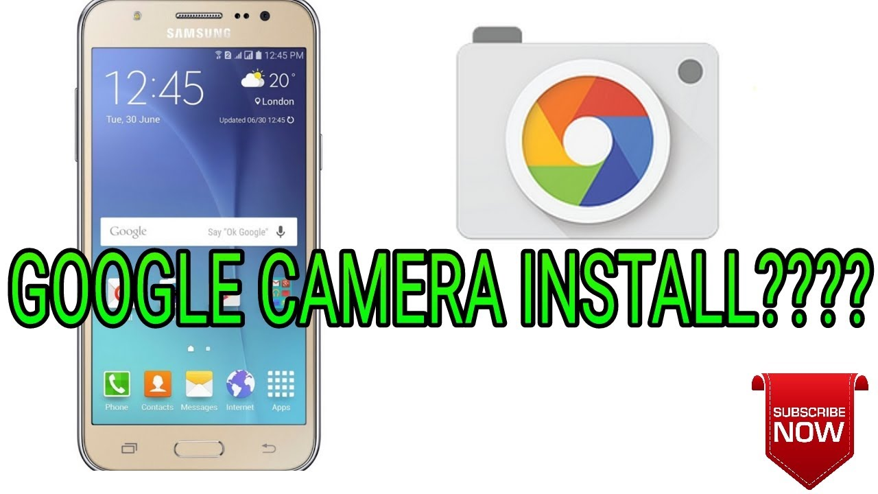 HOW TO DOWNLOAD GOOGLE CAMERA FOR SAMSUNG GALAXY J7 ????