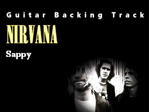 Nirvana - Sappy (Guitar - Backing Track) w/ Vocals