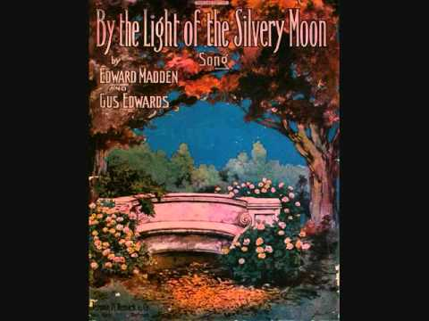 billy-murray-and-the-haydn-quartet---by-the-light-of-the-silvery-moon-(1910)