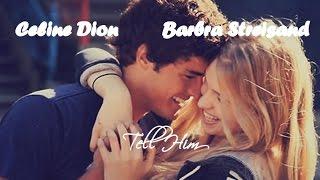 Celine Dion & Barbra Streisand -Tell Him (Tradução)