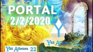 PORTAL 2/2/2020 ¡¡¡ SIGNIFICADO COMPLETO !!! [[ PORTAL Y ENERGÍA DE LA NUEVA ERA ]]