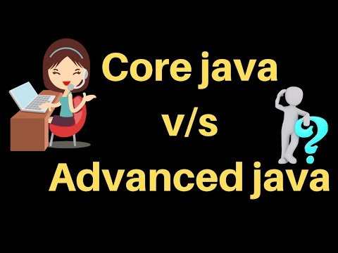 Difference between Core JAVA VS Advanced JAVA