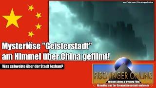 Geisterstadt am Himmel über China gefilmt! erste Blue-Beam-Project-Versuche ?