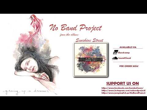 No Band Project ''Growing up a dreamer""
