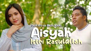 AISYAH ISTRI RASULULLAH - DARA AYU ft BAJOL NDANU (Official COVER Version)