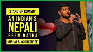 Download An Indian's Nepali Prem Katha | Stand-up Comedy by Kushal Singh Rathore Mp3 and Videos