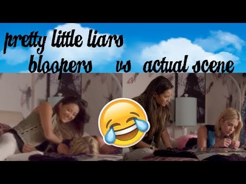 pretty little liars | bloopers vs. actual scene
