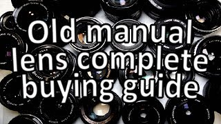 Starters guide to buying old manual lenses, what to look for.