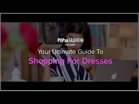 Your Ultimate Guide To Shopping For Dresses - POPxo Fashion