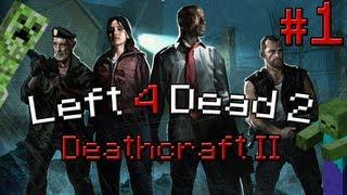 Left 4 Dead 2 (Deathcraft) - часть 1: Квадратный зомби апокалипсис