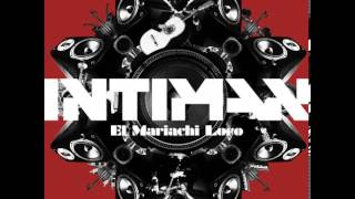 Intiman - El Mariachi Loco (Keewix feat. Nikkita Remix)