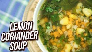 Lemon Coriander Soup Recipe - How To Make Lemon & Coriander Soup - Monsoon Special - Ruchi Bharani