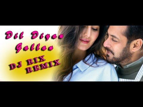 Dil Diyan Gallan Song (Remix) Dj Rix| Tiger Zinda Hai | Salman Khan | Katrina Kaif | Atif Aslam