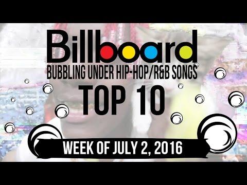 Top 10 - Billboard Bubbling Under Hip-Hop/R&B Songs   Week of July 2, 2016