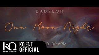 베이빌론(Babylon) - 'One More Night' (Feat. VINXEN) Official MV Teaser