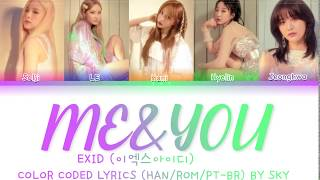EXID (이엑스아이디) 'ME&YOU' Color Coded Lyrics (Han/Rom/Pt-br) By…