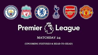 English premier league matchday 24 season 2019-2020 (upcoming fixtures & head to head)