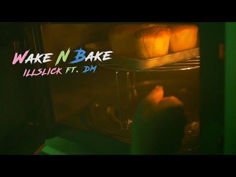 """ILLSLICK - """"Wake N Bake"""" ft. DM「Official Music Video」"""