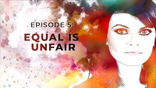 Equal Is Unfair | Exploring Objectivism with Gloria Álvarez Episode 5