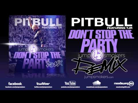 """Pitbull """"Dont Stop the Party"""" - Jump Smokers Remix"""