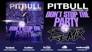 "Pitbull ""Dont Stop the Party"" - Jump Smokers Remix"