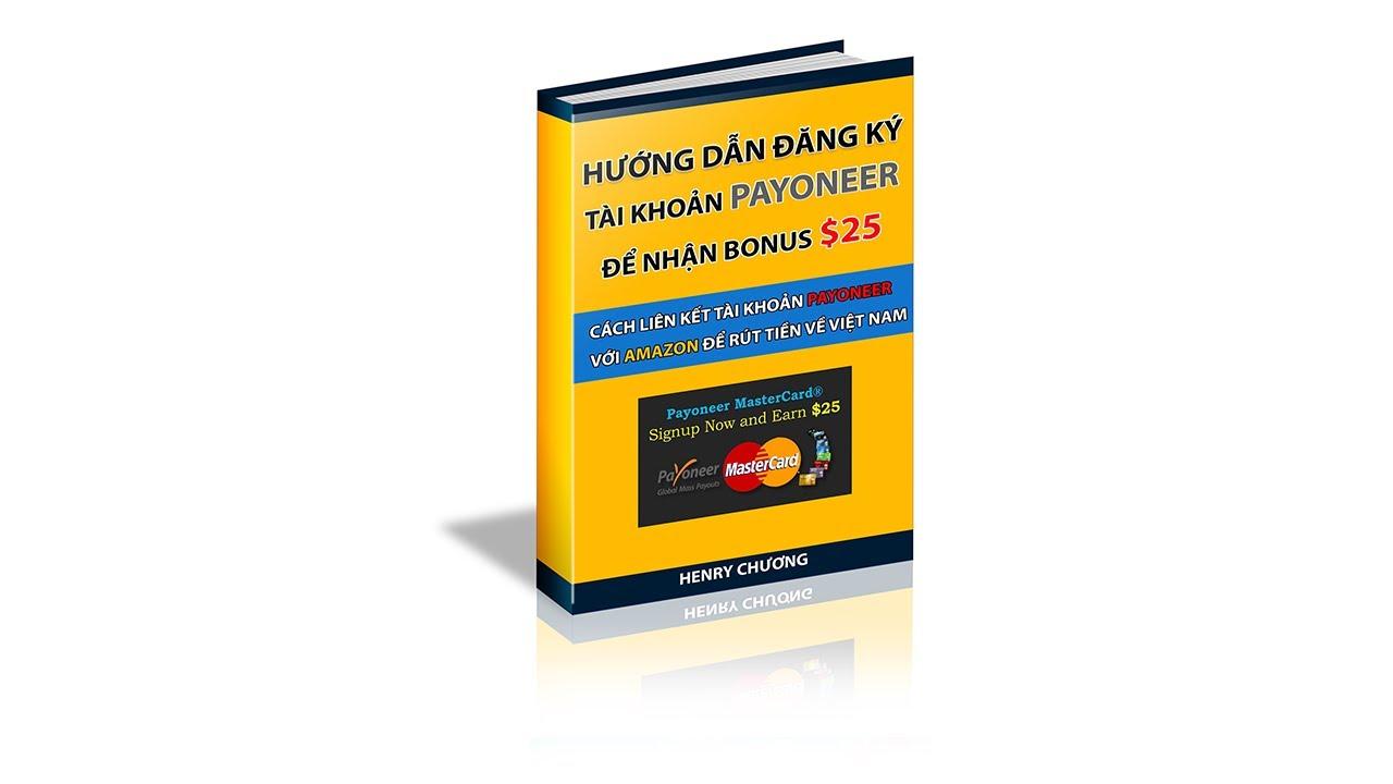 Kiếm tiền từ Amazon Kindle, Ebook Hướng Dẫn Đăng Ký Payoneer Để Nhận 25$ Full Từ A – Z