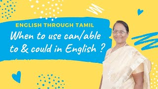 When to use can/able to & could in English? - English Through Tamil