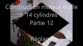Construction moteur 14 cylindres étoile Partie 12 Réglage