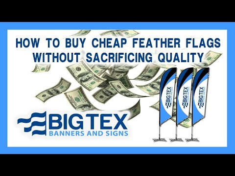 How To Buy Cheap Feather Flags Without Sacrificing Quality