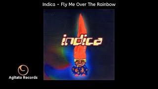 Indica - Fly Me Over The Rainbow (Retro Goa Trance)