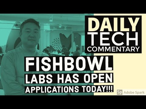 Fishbowl Labs Is Relaunching And Applications Are Open Today!
